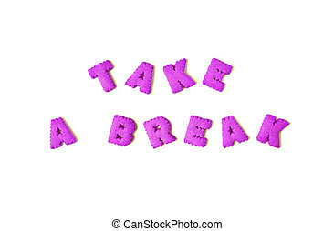 The word TAKE A BREAK spelled with vivid pink colored alphabet shaped cookies on the white background