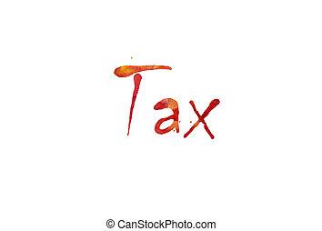 "The word ""Tax"" written in watercolor"