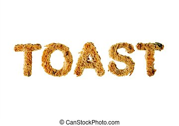 The word toast spelled out in cut out toasted bread, isolated against white background.