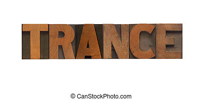 trance - the word trance in old letterpress wood type