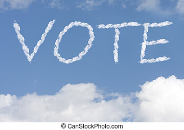 Vote your conscious - The word vote written in the blue sky,...