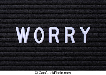 The word WORRY