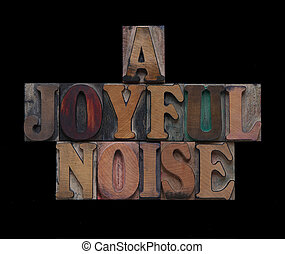 a joyful noise in old wood type