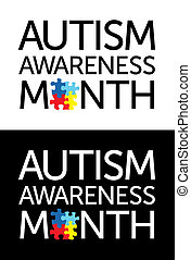 "Autism Awareness Month - The words ""Autism Awareness Month"" ..."