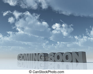 coming soon - the words coming soon in front of blue cloudy...