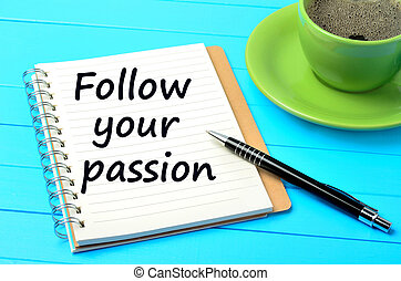 The words Follow your passion