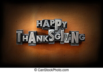 Happy Thanksgiving - The words Happy Thanksgiving made from...