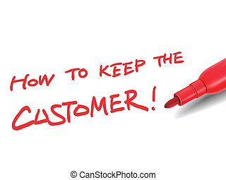 how to keep the customer with a red marker - the words how...