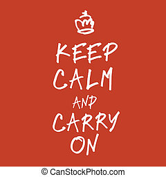 The words keep calm and carry on handwriting. Vector, EPS10