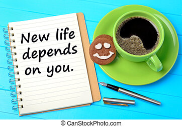 The words New life depends on you