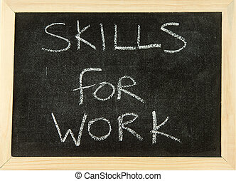 SKILLS FOR WORK - The words 'SKILLS FOR WORK' hand written ...