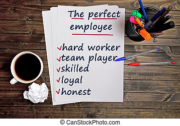 The words The perfect employee on paper