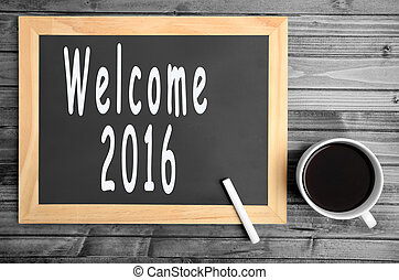 The words Welcome 2016