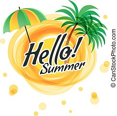 The yellow abstract sun with text - hello summer.