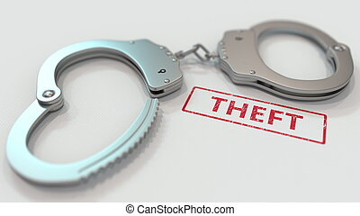 THEFT stamp and handcuffs. Crime and punishment related ...