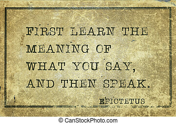 then speak Epic - First learn the meaning of what you say - ...