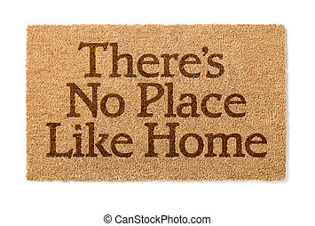 There Is No Place Like Home Welcome Mat On White
