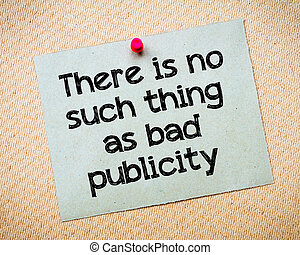 There is no such thing as bad publicity Message. Recycled paper note pinned on cork board. Concept Image