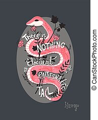 There is nothing as eloquent as a rattlesnake's tail, inspirational quote, handlettering design with decoration, native american proverb
