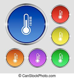 Thermometer icon sign. Round symbol on bright colourful buttons. Vector