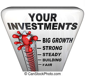 A thermometer with mercury bursting through the glass, and the words Your Investments, symbolizing a growing stock portfolio
