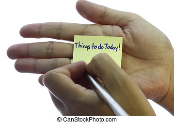 Things to do today as written in yellow note.