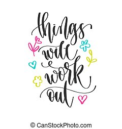 things will work out - hand lettering inscription positive ...