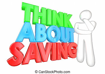 Think About Saving Money Financial Planning 3d Illustration