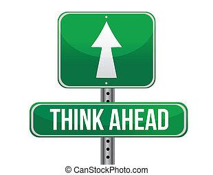 think ahead road sign illustration design