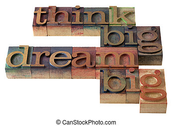 think and dream big - think big, dream big - words in...