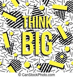 Think BIG Motivation inspiration quote pattern