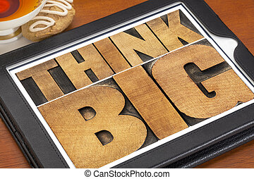 think big on digital tablet