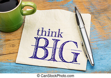 Think big phrase on a napkin