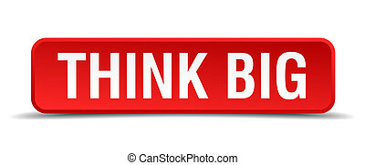 Think big red 3d square button isolated on white