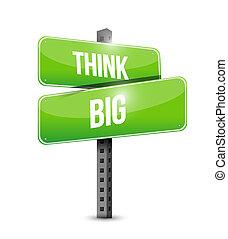think big street sign concept illustration