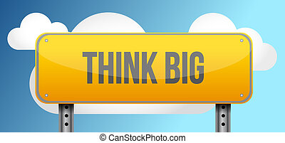 think big yellow road sign illustration