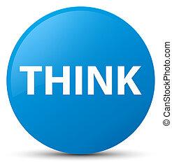 Think cyan blue round button