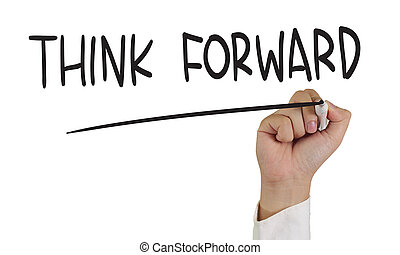 Think Forward - Business concept Image of a hand holding...