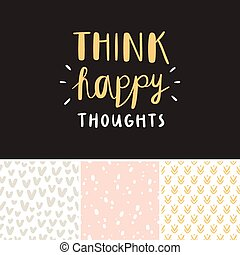 Think happy thoughts seamless patterns collection