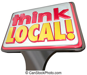 Think Local Words SIgn Advertising Community Stores Retail...