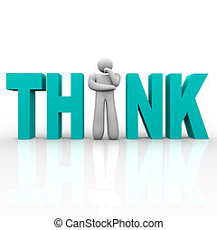 Think - Man in Word - A man stands in place of the letter i...