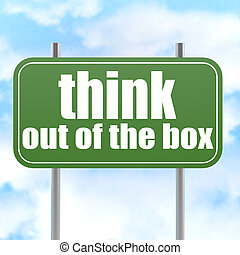 Think out of the box on green road sign
