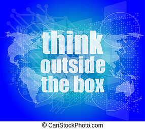 think outside the box words on digital touch screen