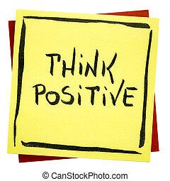 Think positive inspirational reminder