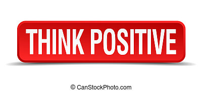 Think positive red 3d square button isolated on white