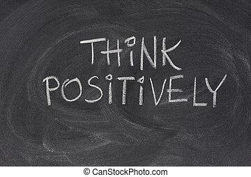 think positively slogan on blackboard - think positively ...