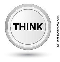 Think prime white round button