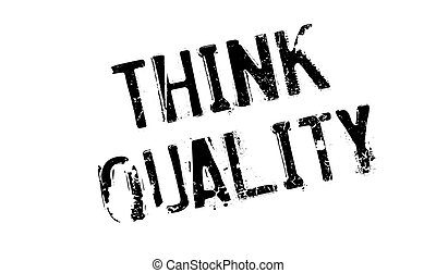 Think Quality rubber stamp. Grunge design with dust...