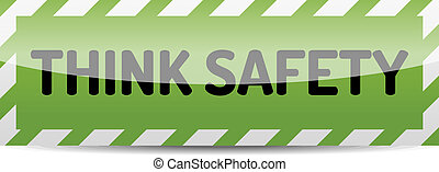 Think safety - Green Think safety board with reflection and...