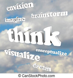 Think words in sky -- brainstorm, envision, imagine, dream, visualize, conceptualize -- representing the generation of new ideas and innovations